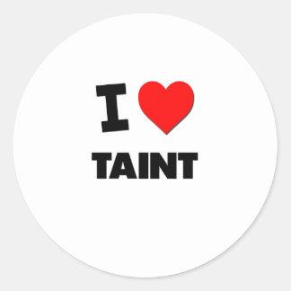 I love Taint Classic Round Sticker