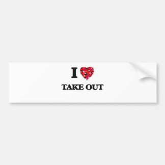 I love Take Out Car Bumper Sticker