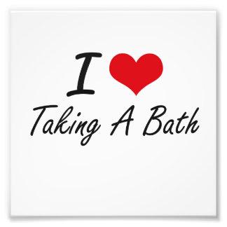 I love Taking A Bath Photo Print