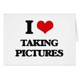 I Love Taking Pictures Greeting Card
