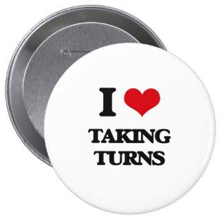I love Taking Turns 4 Inch Round Button