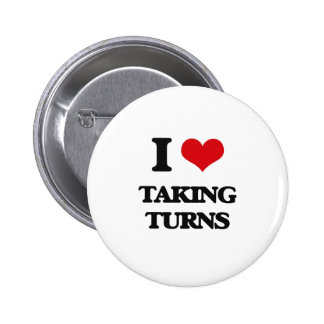 I love Taking Turns 2 Inch Round Button