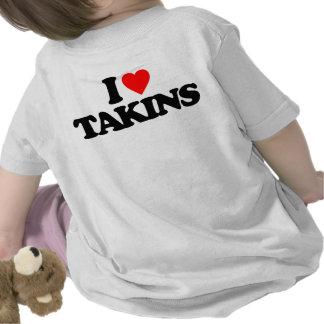 I LOVE TAKINS TSHIRTS