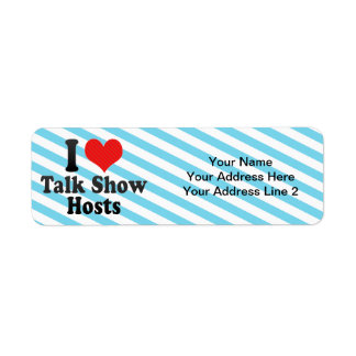I Love Talk Show Hosts Return Address Label