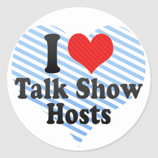 I Love Talk Show Hosts Round Stickers
