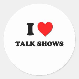 I love Talk Shows Round Sticker