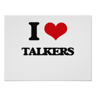 I love Talkers Poster