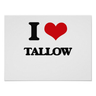 I love Tallow Poster