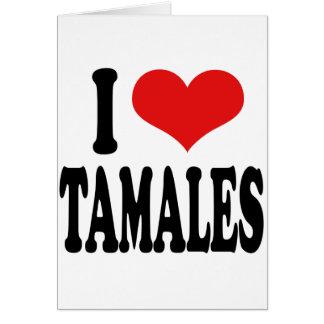 I Love Tamales Greeting Card