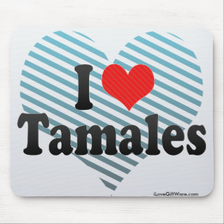 I Love Tamales Mouse Pads
