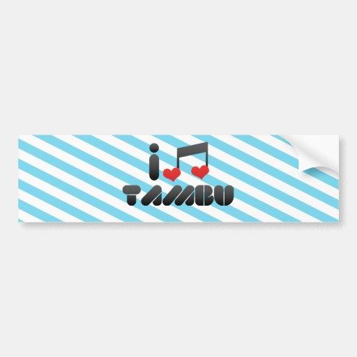 I Love Tambu Car Bumper Sticker