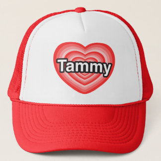 I love Tammy. I love you Tammy. Heart Trucker Hat