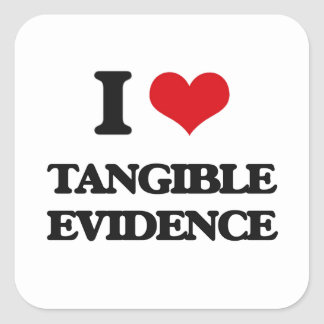 I love Tangible Evidence Square Sticker