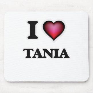 I Love Tania Mouse Pad