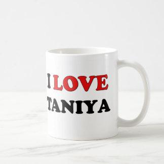 I Love Taniya Mugs