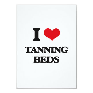 I love Tanning Beds 5x7 Paper Invitation Card