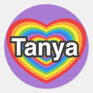 I love Tanya. I love you Tanya. Heart Classic Round Sticker