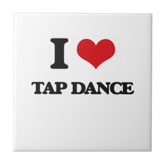 I Love Tap Dance Ceramic Tile