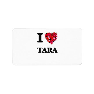 I Love Tara Address Label