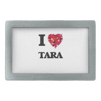 I Love Tara Rectangular Belt Buckles