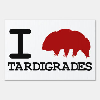 I Love Tardigrades Yard Sign