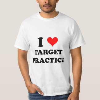 I Love Target Practice Tshirts