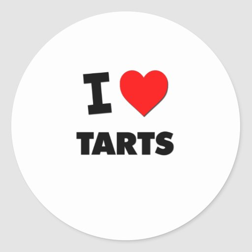 I love Tarts Classic Round Sticker