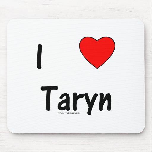 I Love Taryn Mouse Pads