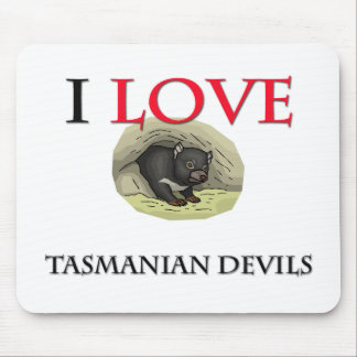 I Love Tasmanian Devils Mouse Pad