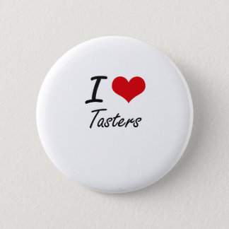I love Tasters Button