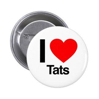 i love tats pinback button