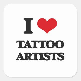 I love Tattoo Artists Square Sticker