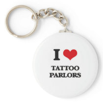 I Love Tattoo Parlors Keychain