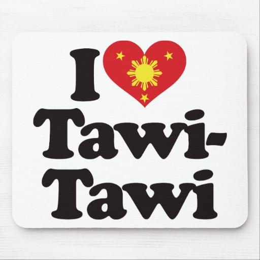 I Love Tawi-Tawi Mouse Pads