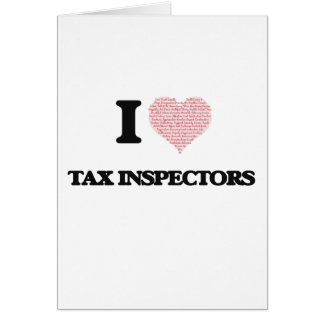 I love Tax Inspectors (Heart made from words) Greeting Card