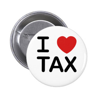 I Love Tax Pinback Button