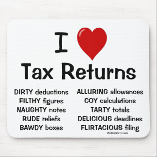 I Love Tax Returns Rude Cheeky Tax Preparer Mouse Pad