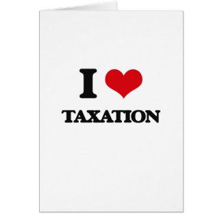 I love Taxation Greeting Card