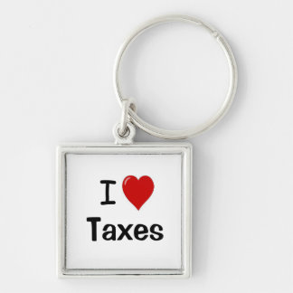 I Love Taxes - I Heart Taxes - Pure Tax Love! Silver-Colored Square Keychain