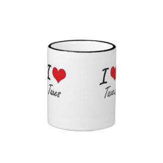 I love Taxes Ringer Mug
