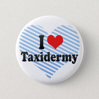 I Love Taxidermy Button