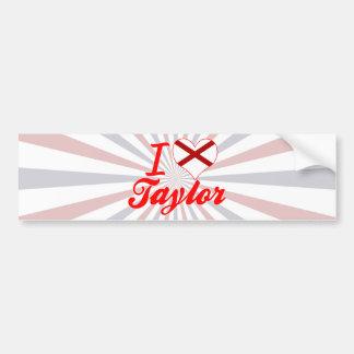 I Love Taylor, Alabama Bumper Sticker