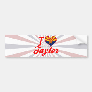 I Love Taylor, Arizona Bumper Stickers