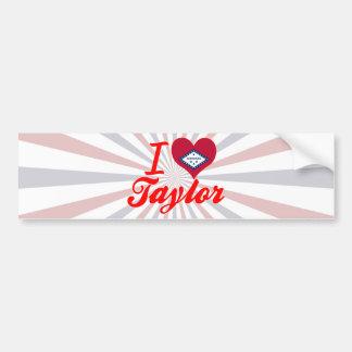 I Love Taylor, Arkansas Bumper Stickers