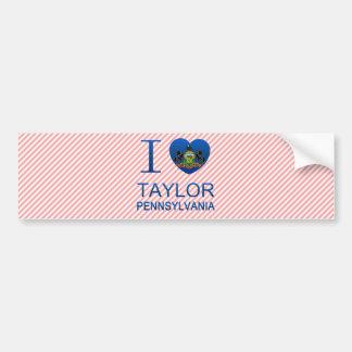 I Love Taylor, PA Bumper Sticker