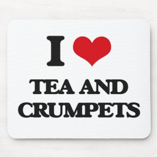 I love Tea And Crumpets Mouse Pad
