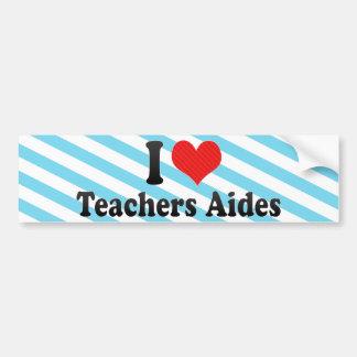 I Love Teachers Aides Car Bumper Sticker