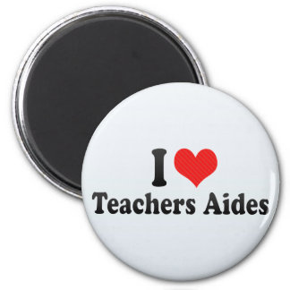 I Love Teachers Aides Fridge Magnets