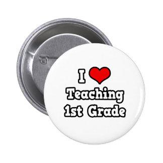 I Love Teaching 1st Grade Pinback Button