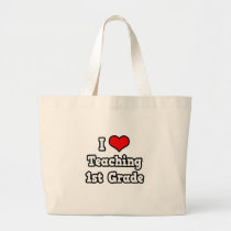 I Love Teaching 1st Grade Tote Bag